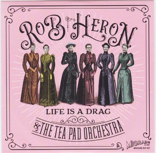 ROB HERON & THE TEA PAD ORCHESTRA - Life Is A Drag 7""