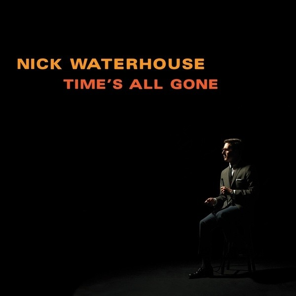 WATERHOUSE, NICK - Time's All Gone LP