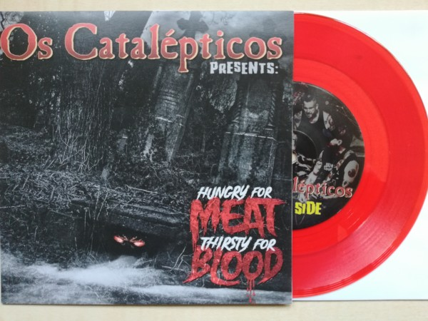 "OS CATALEPTICOS - Hungry For Meat Thirsty For Blood 7"" red ltd."