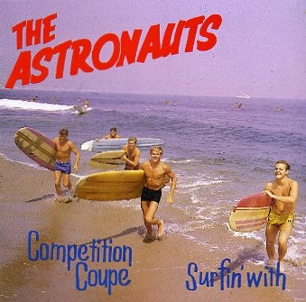 ASTRONAUTS - Surfin With/Competition Coupe CD