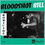 """BLOODSHOT BILL - Homicide 10""""LP"""
