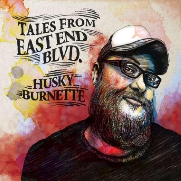 BURNETTE, HUSKY - Tales From East End Blvd. CD
