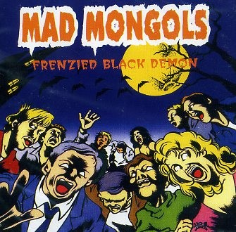 MAD MONGOLS - Frenzied Black Demon CD