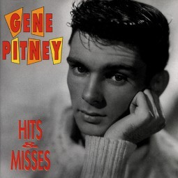 PITNEY, GENE-Hits And Misses CD