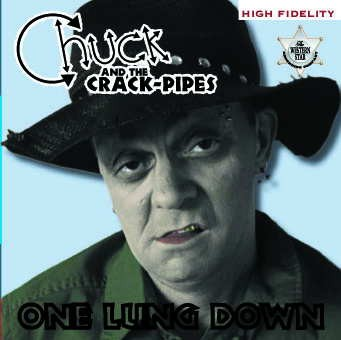 CHUCK & THE CRACK-PIPES - One Lung Down CD