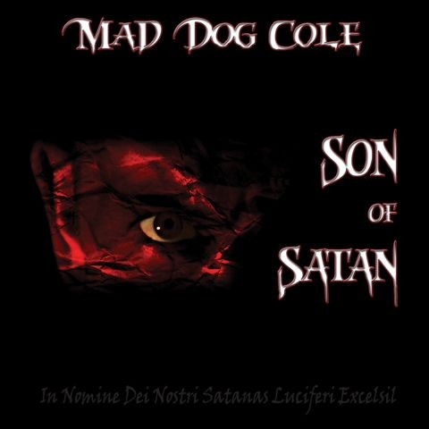 MAD DOG COLE - Son Of Satan CD