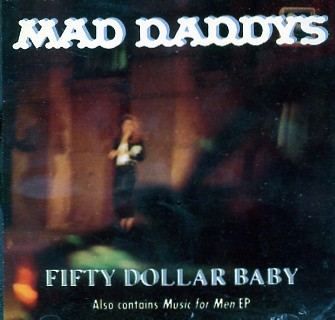 MAD DADDYS - Fifty Dollar Baby + Music For Men CD