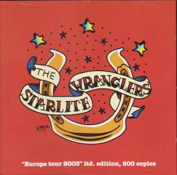 Starlite Wranglers - Europe Tour 2003 MCD