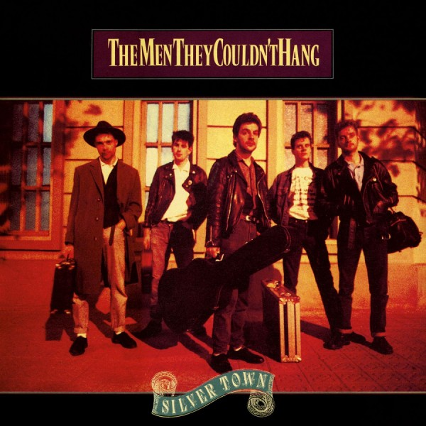 THE MEN THEY COULDN'T HANG - Silver Town LP ltd.