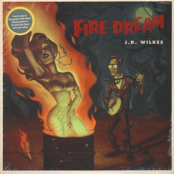 J.D. WILKES - Fire Dream LP