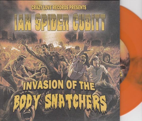"IAN SPIDER CUBITT - Invasion Of The Body Snatchers 7""EP orange ltd."