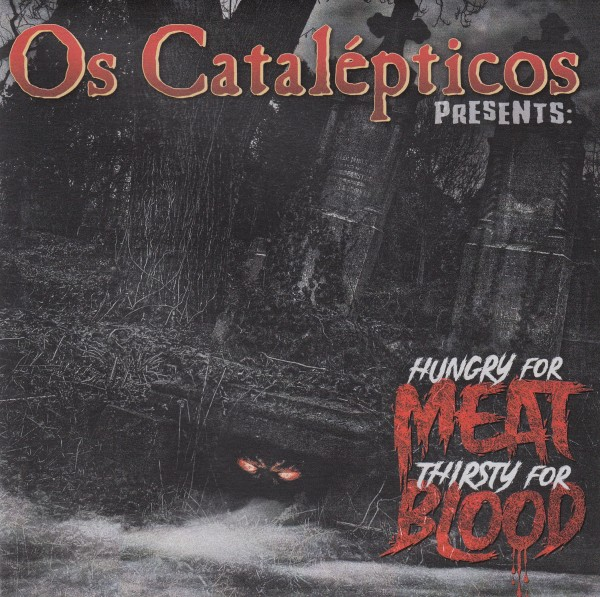 "OS CATALEPTICOS - Hungry For Meat Thirsty For Blood 7"" black"