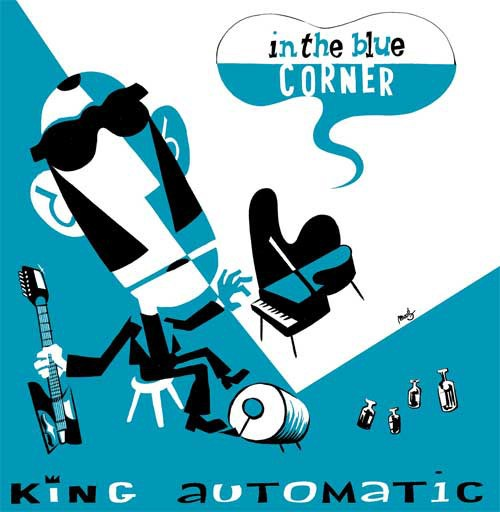 KING AUTOMATIC-In The Blue Corner CD