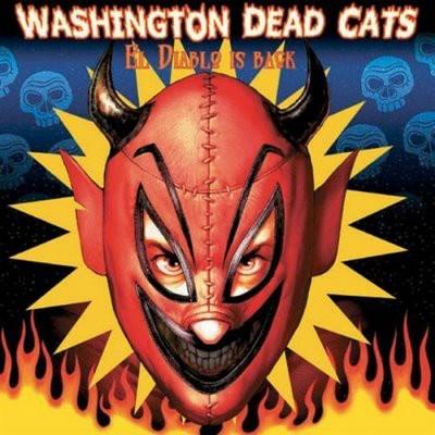 WASHINGTON DEAD CATS - El Diablo Is Back LP