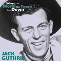 GUTHRIE, JACK - When The World Has Turned You Down CD