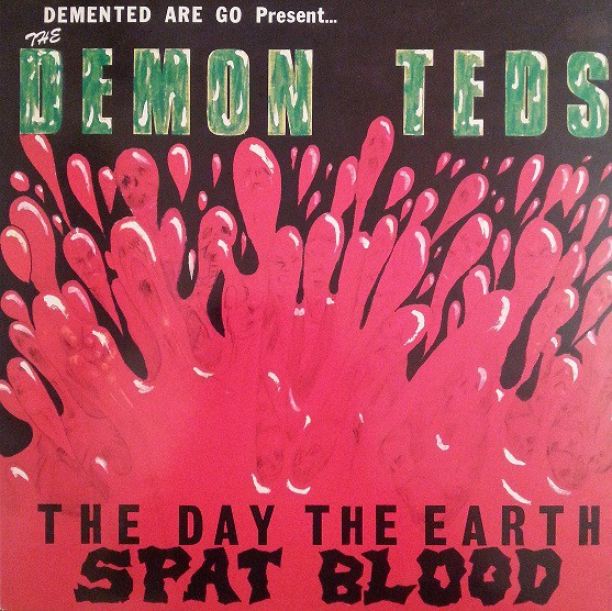 DEMENTED ARE GO - The Day The Earth Spat Blood LP black