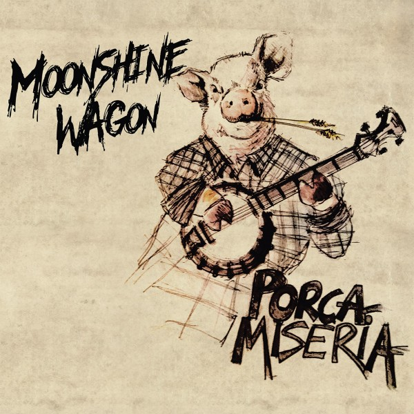 MOONSHINE WAGON - Porca Miseria! LP