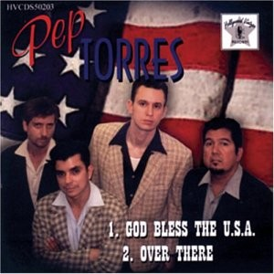 PEP TORRES-God Bless The USA/Over There SINGLE CD