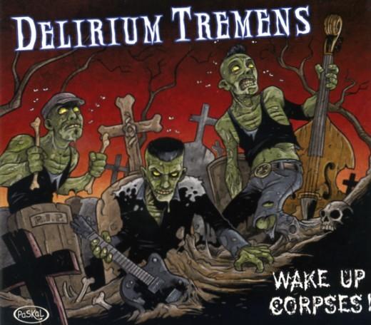 DELIRIUM TREMENS - Wake Up Corpses CD