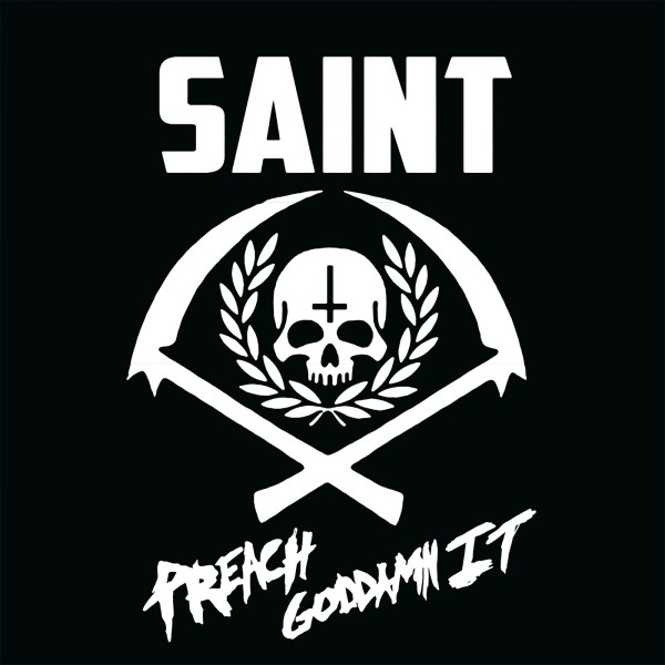 SAINT - Preach Goddamn It LP