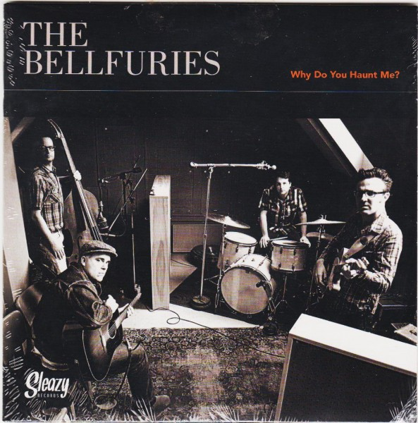 BELLFURIES - Why Do You Haunt Me 7""