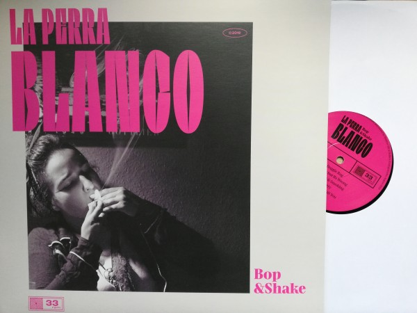 LA PERRA BLANCO - Bop & Shake LP