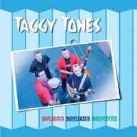 TAGGY TONES-Unplugged, Unreleased & Unexploited CD