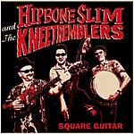 HIPBONE SLIM & THE KNEETREMBLERS - Square Guitar LP