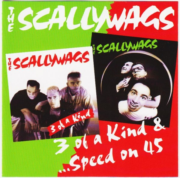SCALLYWAGS - 3 Of A Kind/Speed On 45 CD