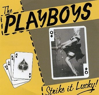 PLAYBOYS - Strike It Lucky CD
