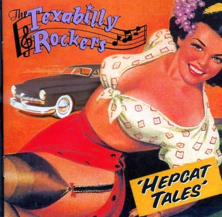 TEXABILLY ROCKERS - Hepcat Tales CD