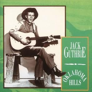 GUTHRIE, JACK - Oklahoma Hills CD