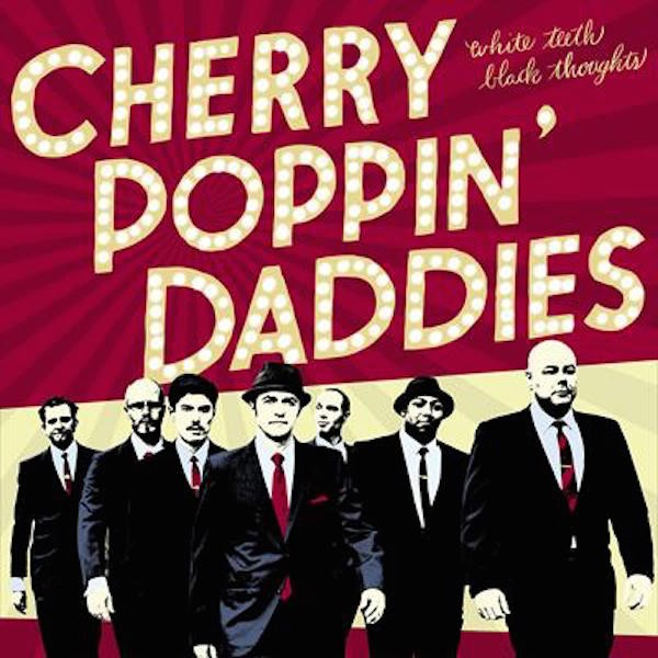 CHERRY POPPIN DADDIES - White Teeth Black Thoughts LP + CD