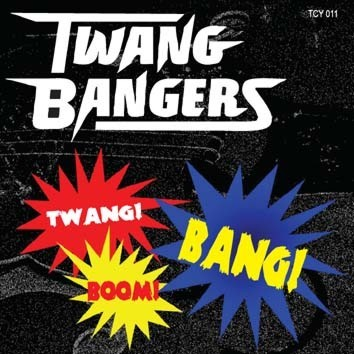 TWANGBANGERS-Twang, Boom, Bang! CD