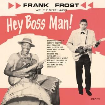 FROST, FRANK & THE NIGHT HAWKS - Hey Boss Man! (180gram vinyl) LP