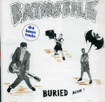 BATMOBILE - Buried Alive CD