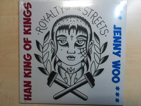 "HAN KING OF KINGS / JENNY WOO - Royalty Of The Streets 10""MLP ltd."