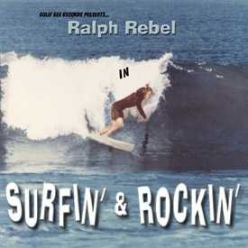 RALPH REBEL - Surfin & Rockin CD