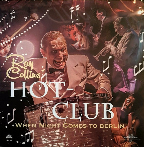 RAY COLLINS' HOT-CLUB - When Night Comes To Berlin LP
