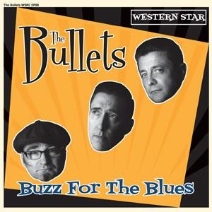 """BULLETS - Buzz For The Blues 7""""EP"""