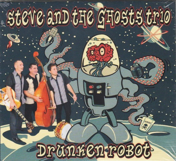 STEVE & THE GHOSTS TRIO - Drunken Robot CD