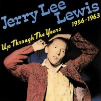 LEWIS, JERRY LEE - Up Through The Years CD