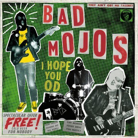 BAD MOJOS - I Hope You Od LP + CD
