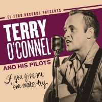 """TERRY O'CONNEL & HIS PILOTS - If You Give Me One More Try 7""""EP"""