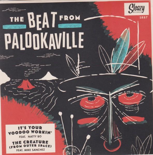 "THE BEAT FROM PALOOKAVILLE - It's Your Voodoo Workin 7"""
